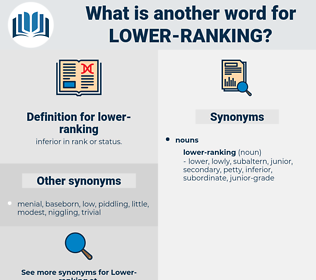 lower-ranking, synonym lower-ranking, another word for lower-ranking, words like lower-ranking, thesaurus lower-ranking