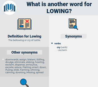 Lowing, synonym Lowing, another word for Lowing, words like Lowing, thesaurus Lowing