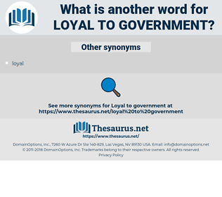 loyal to government, synonym loyal to government, another word for loyal to government, words like loyal to government, thesaurus loyal to government