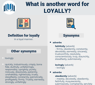 loyally, synonym loyally, another word for loyally, words like loyally, thesaurus loyally