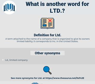 Ltd., synonym Ltd., another word for Ltd., words like Ltd., thesaurus Ltd.