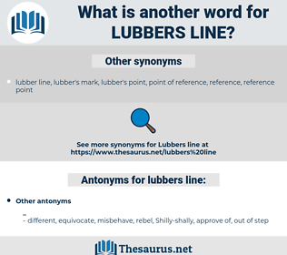 lubbers line, synonym lubbers line, another word for lubbers line, words like lubbers line, thesaurus lubbers line