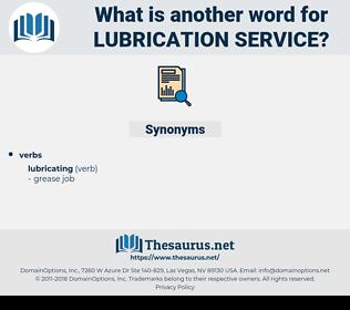lubrication service, synonym lubrication service, another word for lubrication service, words like lubrication service, thesaurus lubrication service