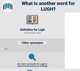 Lugh, synonym Lugh, another word for Lugh, words like Lugh, thesaurus Lugh