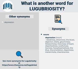 lugubriosity, synonym lugubriosity, another word for lugubriosity, words like lugubriosity, thesaurus lugubriosity