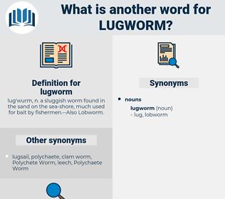 lugworm, synonym lugworm, another word for lugworm, words like lugworm, thesaurus lugworm