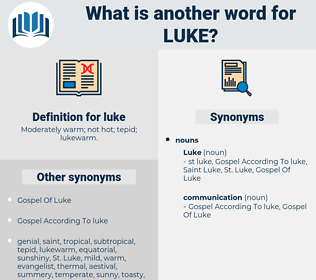 luke, synonym luke, another word for luke, words like luke, thesaurus luke