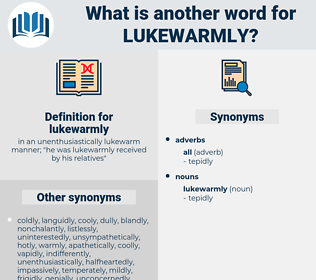 lukewarmly, synonym lukewarmly, another word for lukewarmly, words like lukewarmly, thesaurus lukewarmly
