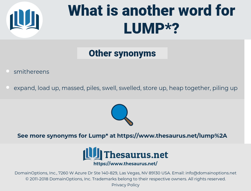 lump, synonym lump, another word for lump, words like lump, thesaurus lump