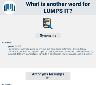 lumps it, synonym lumps it, another word for lumps it, words like lumps it, thesaurus lumps it
