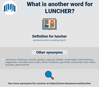 luncher, synonym luncher, another word for luncher, words like luncher, thesaurus luncher