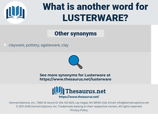 lusterware, synonym lusterware, another word for lusterware, words like lusterware, thesaurus lusterware