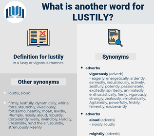 lustily, synonym lustily, another word for lustily, words like lustily, thesaurus lustily