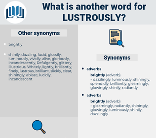 lustrously, synonym lustrously, another word for lustrously, words like lustrously, thesaurus lustrously
