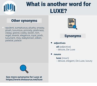 luxe, synonym luxe, another word for luxe, words like luxe, thesaurus luxe