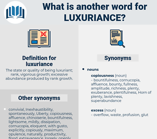 luxuriance, synonym luxuriance, another word for luxuriance, words like luxuriance, thesaurus luxuriance