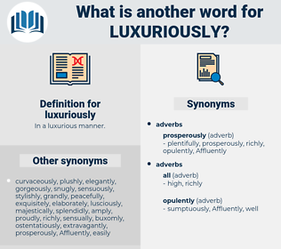luxuriously, synonym luxuriously, another word for luxuriously, words like luxuriously, thesaurus luxuriously