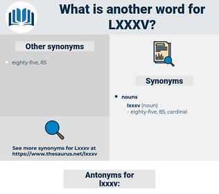 lxxxv, synonym lxxxv, another word for lxxxv, words like lxxxv, thesaurus lxxxv