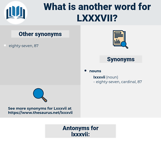 lxxxvii, synonym lxxxvii, another word for lxxxvii, words like lxxxvii, thesaurus lxxxvii