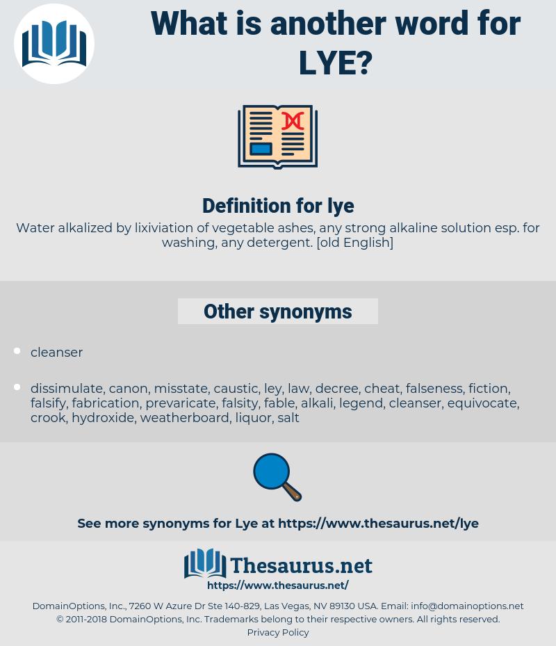 lye, synonym lye, another word for lye, words like lye, thesaurus lye