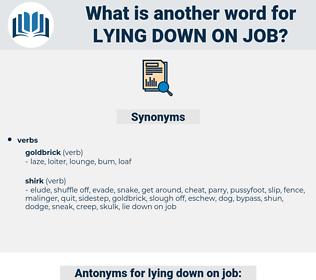 lying down on job, synonym lying down on job, another word for lying down on job, words like lying down on job, thesaurus lying down on job