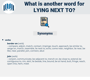 lying next to, synonym lying next to, another word for lying next to, words like lying next to, thesaurus lying next to