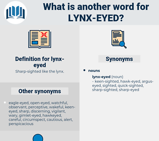 lynx-eyed, synonym lynx-eyed, another word for lynx-eyed, words like lynx-eyed, thesaurus lynx-eyed