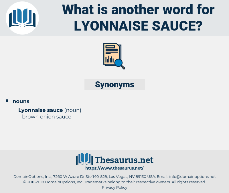 Lyonnaise Sauce, synonym Lyonnaise Sauce, another word for Lyonnaise Sauce, words like Lyonnaise Sauce, thesaurus Lyonnaise Sauce