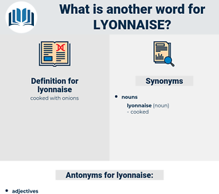 lyonnaise, synonym lyonnaise, another word for lyonnaise, words like lyonnaise, thesaurus lyonnaise
