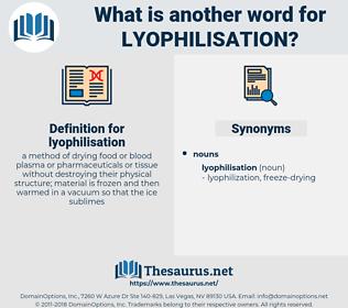 lyophilisation, synonym lyophilisation, another word for lyophilisation, words like lyophilisation, thesaurus lyophilisation