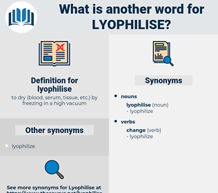 lyophilise, synonym lyophilise, another word for lyophilise, words like lyophilise, thesaurus lyophilise
