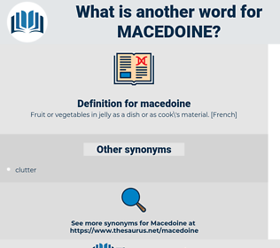 macedoine, synonym macedoine, another word for macedoine, words like macedoine, thesaurus macedoine