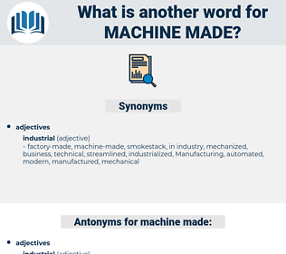 machine-made, synonym machine-made, another word for machine-made, words like machine-made, thesaurus machine-made