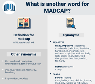 madcap, synonym madcap, another word for madcap, words like madcap, thesaurus madcap