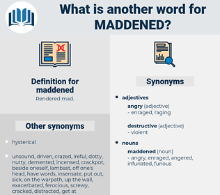 maddened, synonym maddened, another word for maddened, words like maddened, thesaurus maddened