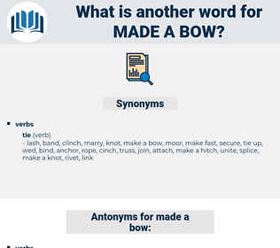 made a bow, synonym made a bow, another word for made a bow, words like made a bow, thesaurus made a bow