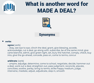 made a deal, synonym made a deal, another word for made a deal, words like made a deal, thesaurus made a deal