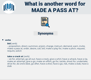 made a pass at, synonym made a pass at, another word for made a pass at, words like made a pass at, thesaurus made a pass at