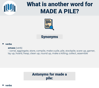 made a pile, synonym made a pile, another word for made a pile, words like made a pile, thesaurus made a pile