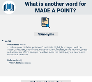 made a point, synonym made a point, another word for made a point, words like made a point, thesaurus made a point
