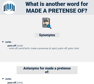 made a pretense of, synonym made a pretense of, another word for made a pretense of, words like made a pretense of, thesaurus made a pretense of