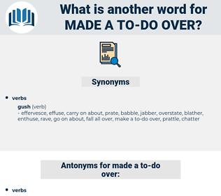 made a to-do over, synonym made a to-do over, another word for made a to-do over, words like made a to-do over, thesaurus made a to-do over