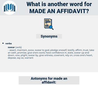 made an affidavit, synonym made an affidavit, another word for made an affidavit, words like made an affidavit, thesaurus made an affidavit