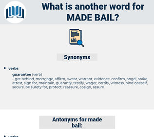 made bail, synonym made bail, another word for made bail, words like made bail, thesaurus made bail