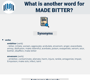 made bitter, synonym made bitter, another word for made bitter, words like made bitter, thesaurus made bitter