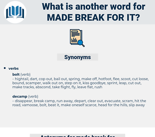 made break for it, synonym made break for it, another word for made break for it, words like made break for it, thesaurus made break for it