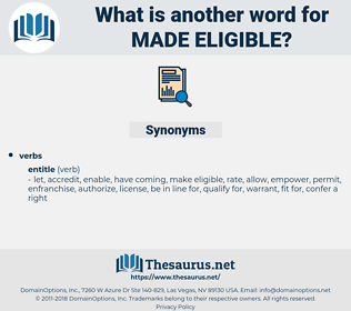 made eligible, synonym made eligible, another word for made eligible, words like made eligible, thesaurus made eligible