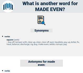 made even, synonym made even, another word for made even, words like made even, thesaurus made even