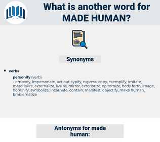 made human, synonym made human, another word for made human, words like made human, thesaurus made human
