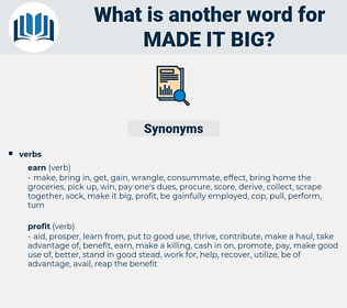 made it big, synonym made it big, another word for made it big, words like made it big, thesaurus made it big